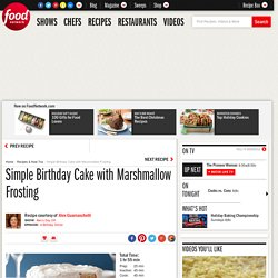 Simple Birthday Cake with Marshmallow Frosting Recipe : Alex Guarnaschelli