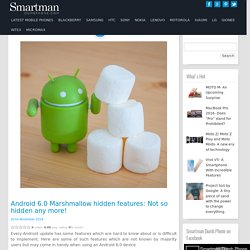Android 6.0 Marshmallow hidden features: Not so hidden any more! - Smartphone Reviews
