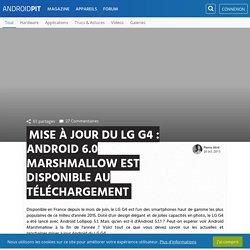 Mise à jour du LG G4 : Android 6.0 Marshmallow est disponible au téléchargement