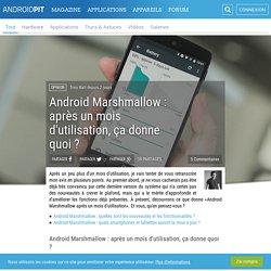 Android Marshmallow : après un mois d'utilisation, ça donne quoi
