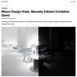 nendo, Takumi Ota · Milano Design Week. Marsotto Edizioni Exhibition Stand