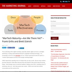 """""""MarTech Maturity—Are We There Yet?"""" – Frank Grillo and Brett Eckrich"""