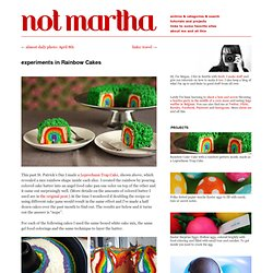not martha - experiments in Rainbow Cakes