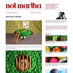 not martha - Leprechaun Trap Cake