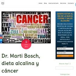 Dr. Marti Bosch, dieta alcalina y cáncer -