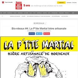 Bio-rdeaux #4: La petite martial bière artisanale