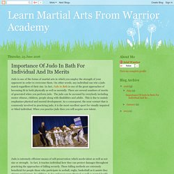 Learn Martial Arts From Warrior Academy : Importance Of Judo In Bath For Individual And Its Merits