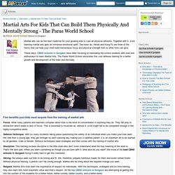 Martial Arts For Kids That Can Build Them Physically And Mentally Strong - The Paras World School by Paras world School