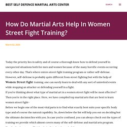 How Do Martial Arts Help In Women Street Fight Training?