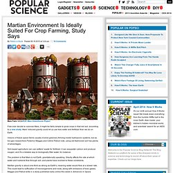Martian Environment Is Ideally Suited For Crop Farming, Study Says