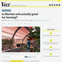 Is Martian soil actually good for farming?