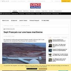 Sept Français sur une base martienne - Sciencesetavenir.fr
