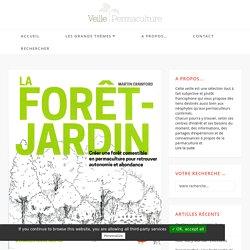 Martin Crawford : La forêt - jardin - Veille permaculture