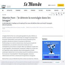 """Martin Parr : """"Je déteste la nostalgie dans les images"""""""