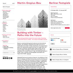 Martin-Gropius-Bau: Building with Timber – Paths into the Future