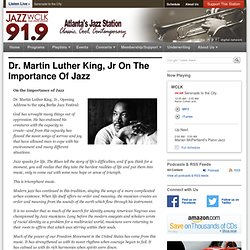 Dr. Martin Luther King, Jr On The Importance Of Jazz