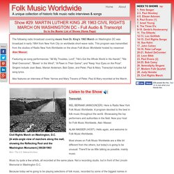 MARTIN LUTHER KING JR. CIVIL RIGHTS MARCH - Folk Music Worldwide, 1963 Show