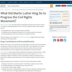 What Did Martin Luther King Do to Progress the Civil Rights Movement?