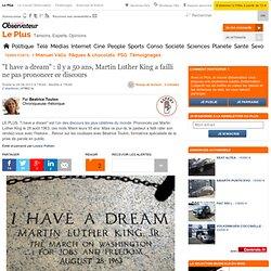 """I have a dream"" : il y a 50 ans, Martin Luther King a failli ne pas prononcer ce discours"