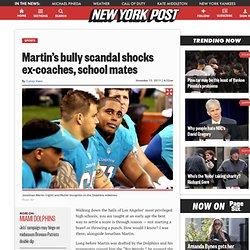 Martin's bully scandal shocks ex-coaches, school mates
