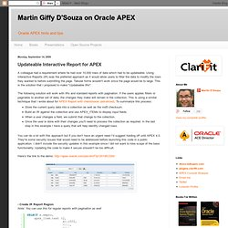 Martin Giffy D'Souza on Oracle APEX: Updateable Interactive Report for APEX