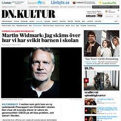 Martin Widmark: Jag skäms över hur vi har svikit barnen i skolan