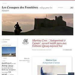 Martine Cros : 'Autoportrait à l'aimée', recueil inédit paru aux Éditions Qazaq aujourd'hui