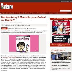 Martine Aubry à Marseille: pour Guéant ou Guérini?