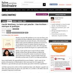 Carole Martinez, La terre qui penche : Une écriture onirique et poétique