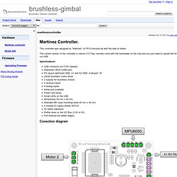 martinezcontroller - brushless-gimbal - Brushless Gimbal Controller - Google Project Hosting - Nightly