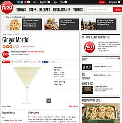 Ginger Martini Recipe : Food Network Kitchens
