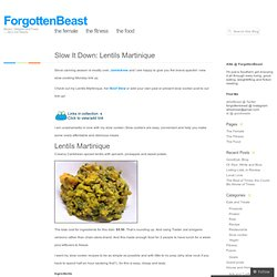 Slow It Down: Lentils Martinique « ForgottenBeast