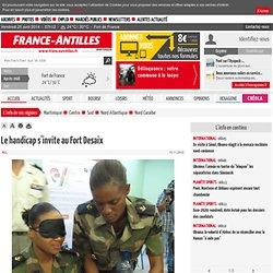 Le handicap s'invite au Fort Desaix - Journal France-Antilles Martinique - toute l'actualité de la Martinique en ligne