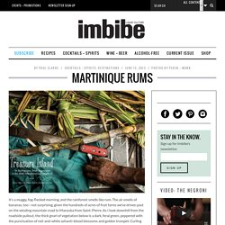 Martinique Rums - Imbibe Magazine
