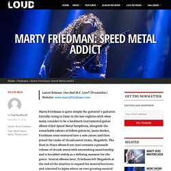 Marty Friedman: Speed Metal Addict