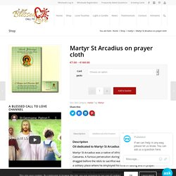 Martyr St Arcadius on prayer cloth - A Blessed Call to Love