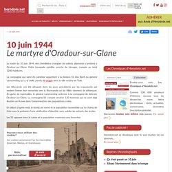 10 juin 1944 - Le martyre d'Oradour-sur-Glane - Herodote.net