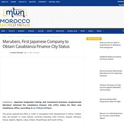 Marubeni, First Japanese Company to Obtain Casablanca Finance City Status