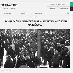 """""""La ville comme espace genré"""" : entretien avec Édith Maruéjouls - Observatoire du design urbain"""