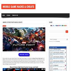 Marvel Future Fight Hack & cheats