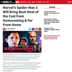 Marvel's Spider-Man 3 Will Bring Back Most of the Cast from Homecoming & Far ...