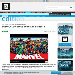 Marvel, super-héros de l'entertainment