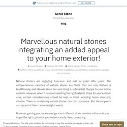 Marvellous natural stones integrating an added appeal to your home exterior! – Sonic Stone