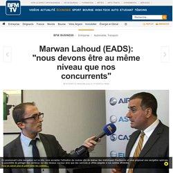 """Marwan Lahoud (EADS): """"nous devons être au même niveau que nos concurrents"""""""