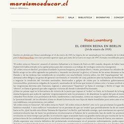 Rosa Luxemburg, El orden reina en Berlín