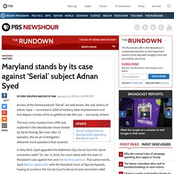 2015/01 [PBS] Maryland stands by its case against 'Serial' subject Adnan Syed