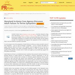 Maryland In-Home Care Agency Discusses Adult Failure To Thrive Symptoms