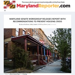 Maryland Senate workgroup releases report with recommendations to prevent housing crisis - MarylandReporter.com