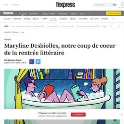 Maryline Desbiolles, notre coup de coeur de la rentrée littéraire