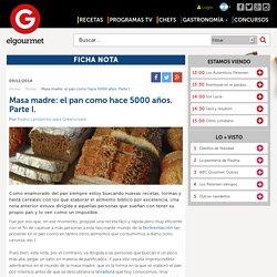 Masa madre: el pan como hace 5000 años. Parte I.